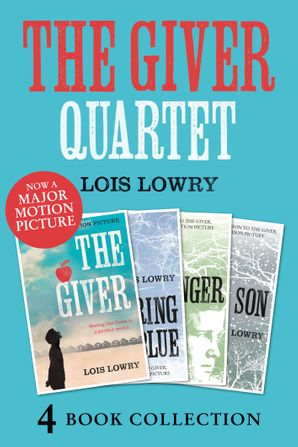 The Giver, Gathering Blue, Messenger, Son (The Giver Quartet) eBook  by Lois Lowry