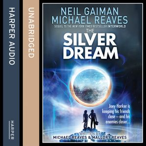 The Silver Dream (Interworld, Book 2) Paperback Unabridged edition by Neil Gaiman