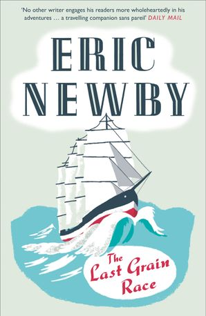 The Last Grain Race Paperback  by Eric Newby