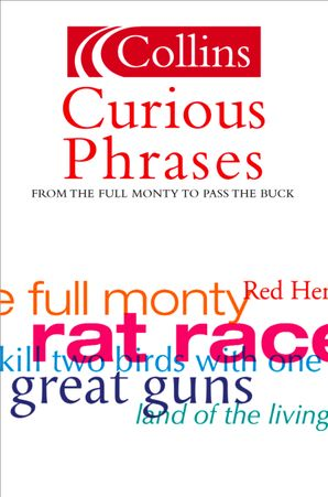 Curious Phrases (Collins Dictionary of) eBook  by