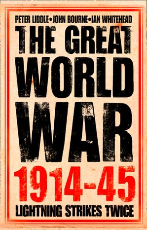 The Great World War 1914–1945: 1. Lightning Strikes Twice eBook  by Dr. Peter Liddle