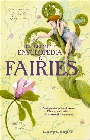 THE ELEMENT ENCYCLOPEDIA OF FAIRIES Paperback  by Lucy Cooper