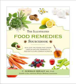 The Illustrated Food Remedies Sourcebook Paperback  by