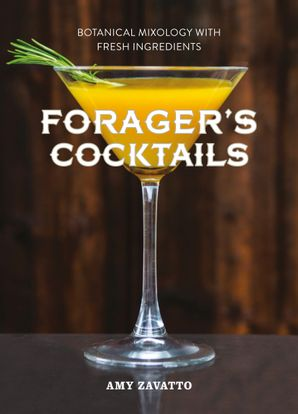 Forager's Cocktails Hardcover  by Amy Zavatto