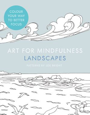 Art for Mindfulness: Landscapes Paperback  by Joe Bright