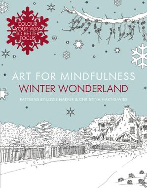 Art for Mindfulness: Winter Wonderland Paperback  by Lizzie Harper