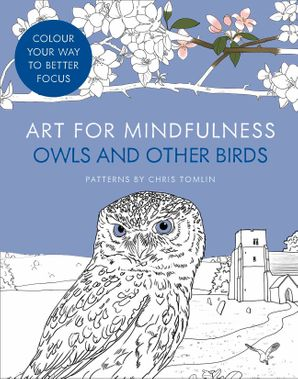 Art for Mindfulness: Owls and Other Birds Paperback  by Chris Tomlin