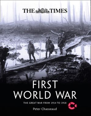 The Times First World War: The Great War from 1914 to 1918 Hardcover  by