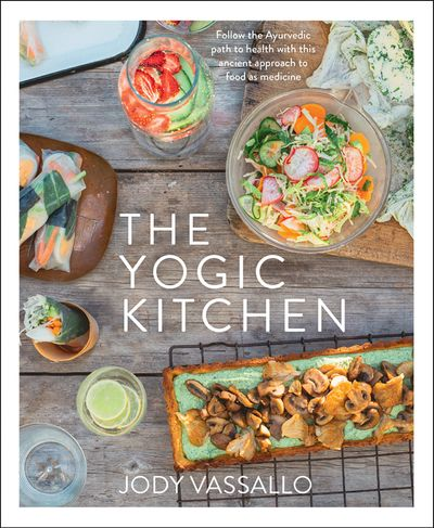 The Yogic Kitchen - Jody Vassallo