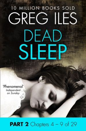 Dead Sleep: Part 2, Chapters 4 to 9 eBook  by Greg Iles
