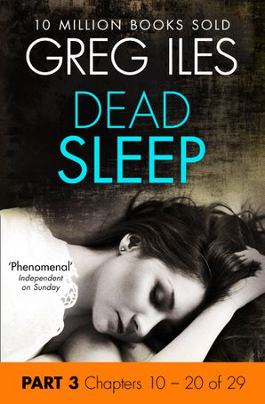Dead Sleep: Part 3, Chapters 10 to 20 eBook  by Greg Iles