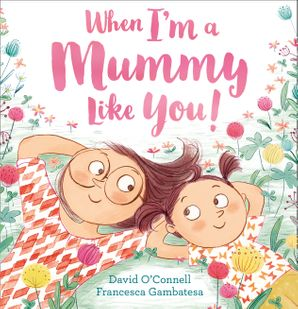 When I'm a Mummy Like You! Paperback  by David O'Connell