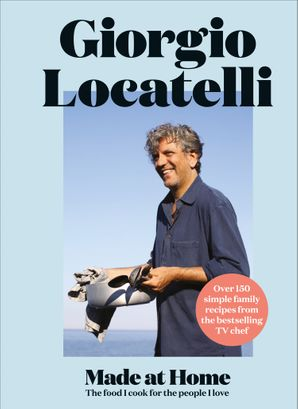 Made at Home Hardcover  by Giorgio Locatelli