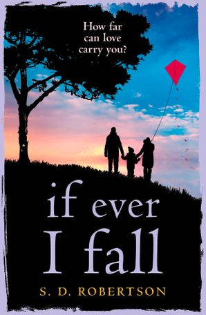 If Ever I Fall Paperback  by S.D. Robertson