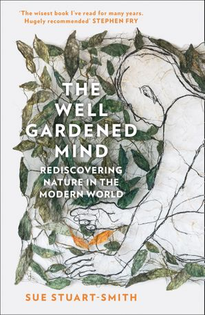 the-well-gardened-mind-rediscovering-nature-in-the-modern-world
