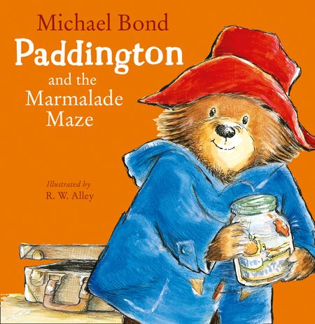 Paddington and the Marmalade Maze (Read Aloud) - Michael Bond, Read by Jim Broadbent, Illustrated by R. W. Alley
