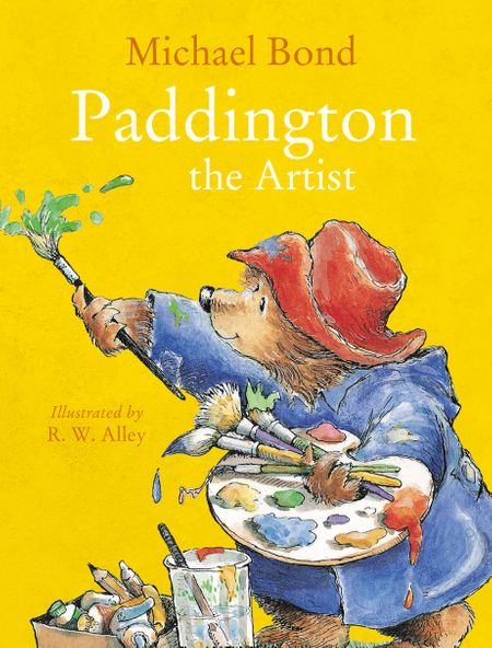 Paddington the Artist (Read Aloud) - Michael Bond, Read by Jim Broadbent, Illustrated by R. W. Alley
