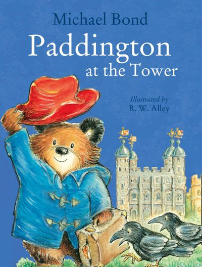 Paddington at the Tower - Michael Bond, Illustrated by R. W. Alley