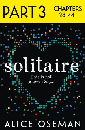 Solitaire: Part 3 of 3 eBook  by Alice Oseman