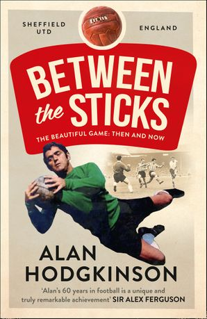 Between the Sticks Paperback  by Alan Hodgkinson