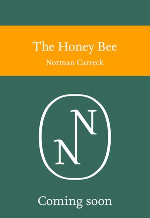 The Honey Bee (Collins New Naturalist Library) Hardcover  by Norman Carreck