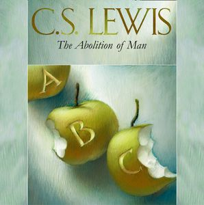 The Abolition of Man  Unabridged edition by Clive Staples Lewis