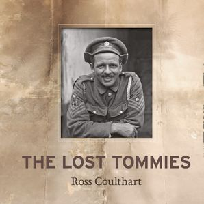 The Lost Tommies Hardcover  by Ross Coulthart