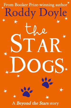 The Star Dogs: Beyond the Stars eBook  by Roddy Doyle