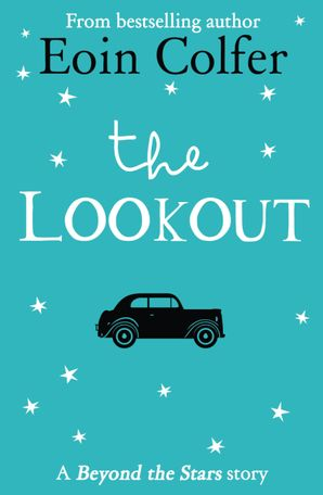 The Lookout: Beyond the Stars eBook  by Eoin Colfer