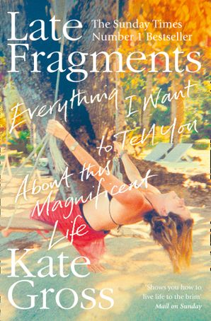 Late Fragments Paperback  by Kate Gross
