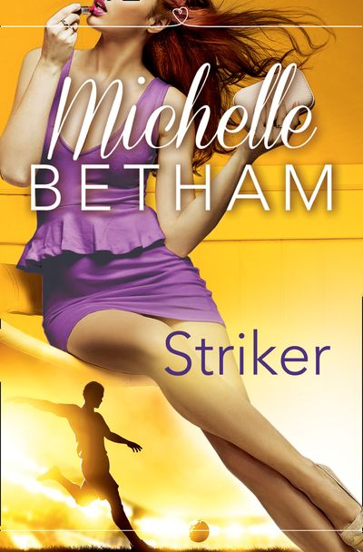 Striker: The Beautiful Game - Michelle Betham