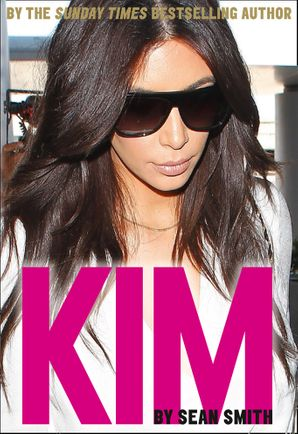 Kim Kardashian Paperback  by Sean Smith