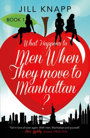 What Happens to Men When They Move to Manhattan? Paperback  by Jill Knapp