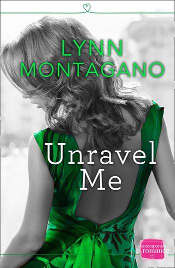 Unravel Me (The Breathless Series, Book 2) - Lynn Montagano
