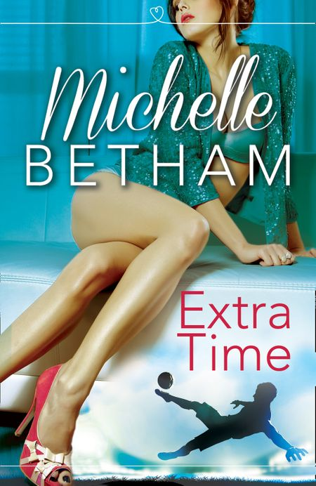 Extra Time: The Beautiful Game - Michelle Betham
