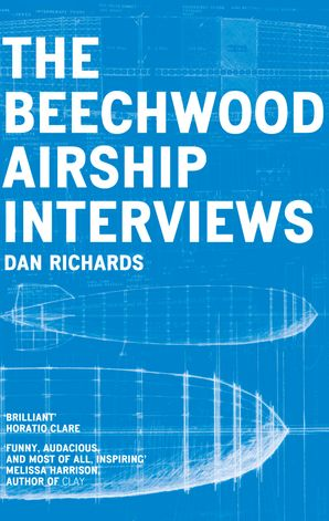 The Beechwood Airship Interviews Paperback  by Dan Richards
