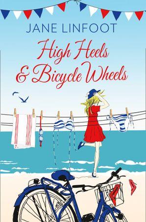 High Heels & Bicycle Wheels Paperback  by Jane Linfoot