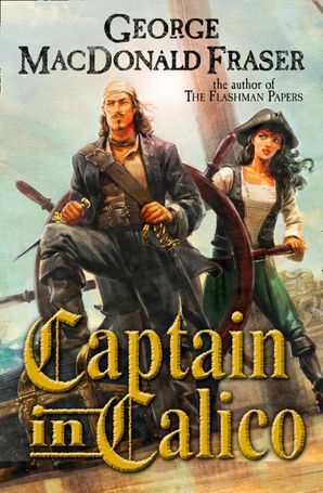 Captain in Calico Paperback  by George MacDonald Fraser