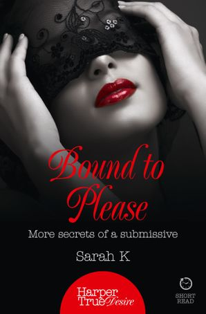 Bound to Please Paperback  by Sarah K