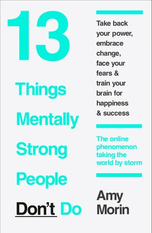 13 Things Mentally Strong People Don't Do eBook  by