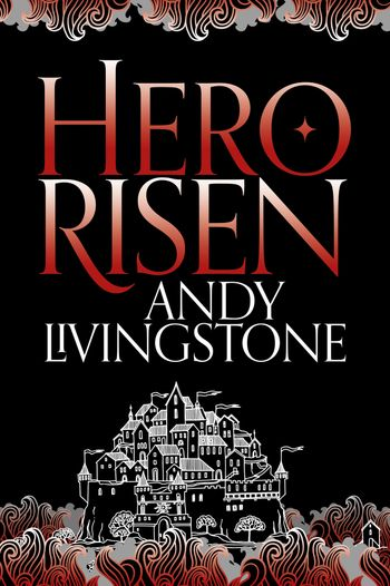 Hero Risen - Andy Livingstone