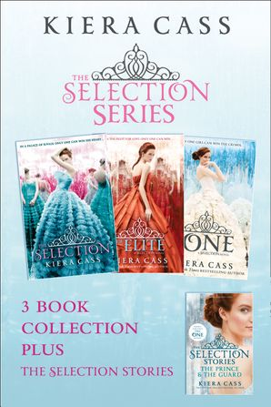 The Selection series 1-3 (The Selection; The Elite; The One) plus The Guard and The Prince (The Selection) eBook  by Kiera Cass