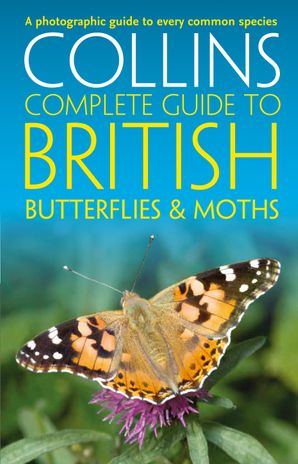 British Butterflies and Moths (Collins Complete Guides) Paperback  by Paul Sterry