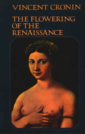 The Flowering of the Renaissance (Text Only) eBook  by Vincent Cronin