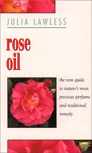 Rose Oil eBook  by Julia Lawless