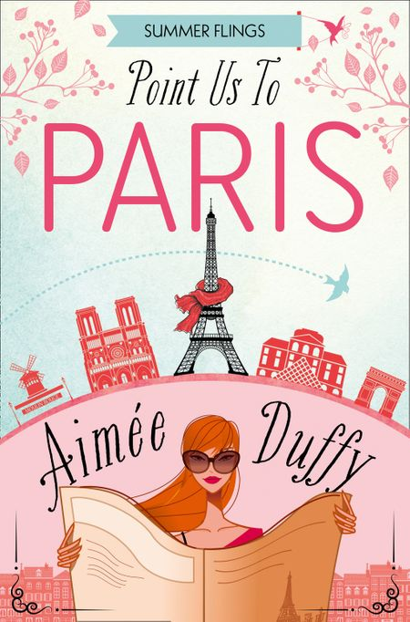Point Us to Paris (Summer Flings, Book 3) - Aimee Duffy