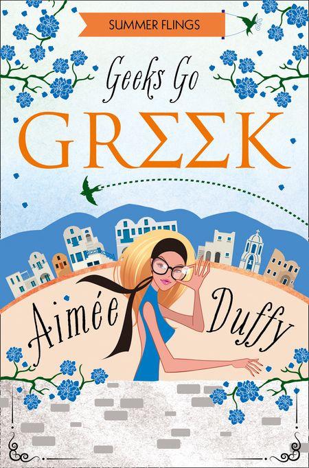 Geeks Go Greek (Summer Flings, Book 4) - Aimee Duffy
