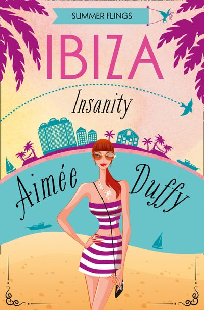 Ibiza Insanity (Summer Flings, Book 5) - Aimee Duffy