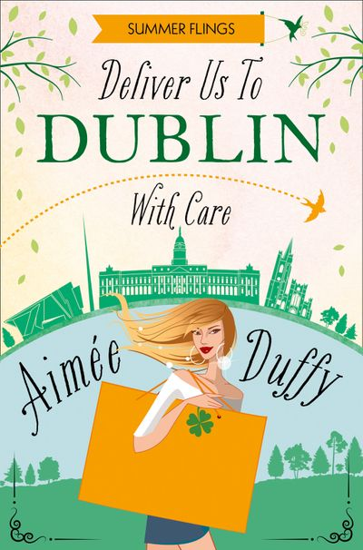 Deliver to Dublin…With Care (Summer Flings, Book 7) - Aimee Duffy