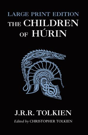 The Children of Húrin Paperback Large type edition by J. R. R. Tolkien